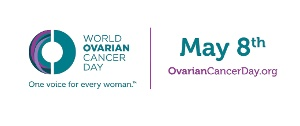 WORLD OVARIAN CANCER DAY 8th MAY 2019 - * UPDATE 18th JUNE 2019