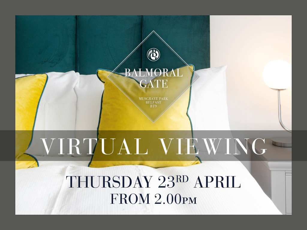 Virtual Viewing at Balmoral Gate