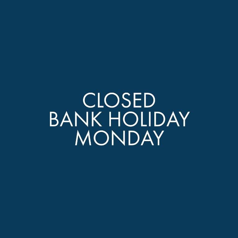 BANK HOLIDAY CLOSURE