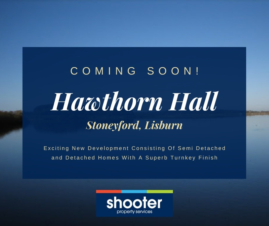 Coming Soon - New Development At Hawthorn Hall, Stoneyford, Lisburn.